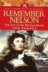 Remember Nelson, The Life of Sir William Hoste, by Tom Pocock